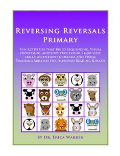 Reversing Reversals Primary: Great for Orton Gillingham programs and students with Dyslexia $