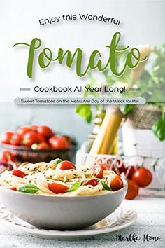 Enjoy This Wonderful Tomato Cookbook All Year Long!: Swee... https://www.amazon.com/dp/B01N201VN6/ref=cm_sw_r_pi_dp_x_cGnPybC8MTEK1