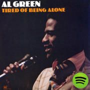 Tired of Being Alone, an album by Al Green
