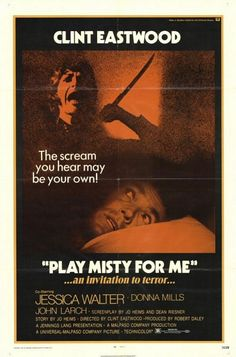 "Play Misty for Me. Scary fun! And that Roberta Flack song, ""The First Time Ever I Saw Your Face."""