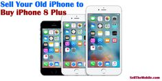 #Sell Your #Old_iPhone to #Buy iPhone 8 Plus 👉https://www.sellthemobile.com/blog/sell-old-iphone-buy-iphone-8-plus/