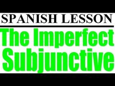 Spanish Lesson - The Imperfect Subjunctive - YouTube