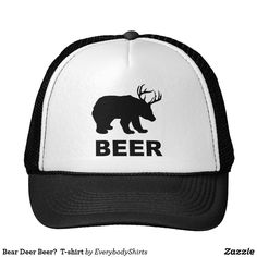 Bear Deer Beer? Trucker Hat by EverybodyShirts