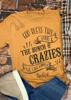 Thanksgiving God Bless This Food The Bunch Of Crazies T-Shirt Tee - Yellow - Fairyseason Home T Shirts, Vinyl Shirts, Mom Shirts, Thanksgiving Tshirts, Thanksgiving Outfit, Thanksgiving Celebration, Thanksgiving Sayings, Food T, Personalized T Shirts