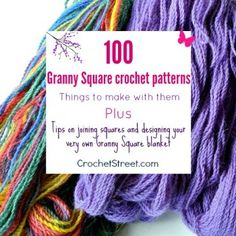 100 Granny Square crochet patterns, 10 Things to make with them, PLUS Tips on making a Granny Square blanket