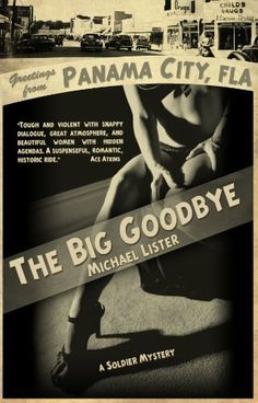 The Big Goodbye (Soldier Mysteries) by Michael Lister