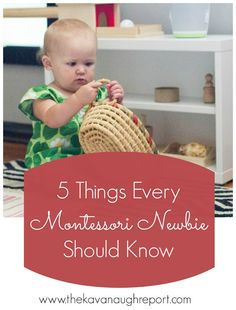 5 Things Montessori Newbies Should Know -- these are the important things that people should remember as they are starting their Montessori journey