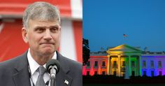 Franklin Graham Goes NUCLEAR on Obama Over His Rainbow White House, And It's Going Viral
