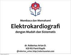 Membaca Elektrokardiografi dengan Mudah dan Sistematis