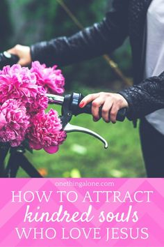 Ever wondered how to attract a soul sister? Someone who loves Jesus as passionately as you do? This article will show you how...