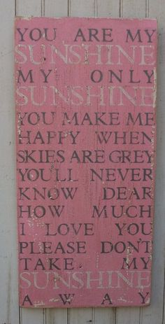 You Are My SUNSHINE My Only SUNSHINE, Large Pink 11x24 Rustic Aged Handpainted Sign, Great Childrens or Baby Room Decor