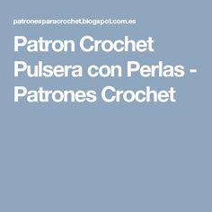 Patron Crochet Pulsera con Perlas - Patrones Crochet