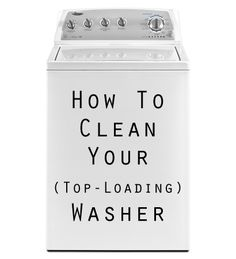How to Clean Your {Top-Loader} Washing Machine