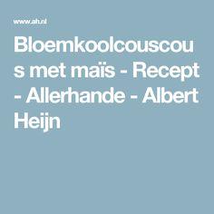 Bloemkoolcouscous met maïs - Recept - Allerhande - Albert Heijn