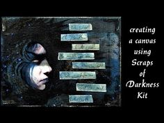"""Creating """"Oh, Death"""" canvas using goodies from Scraps of Darkness Kit - YouTube"""