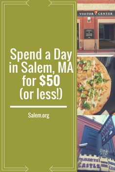Spend the day in Salem, Massachusetts for $50 or less! Learn more at salem.org.