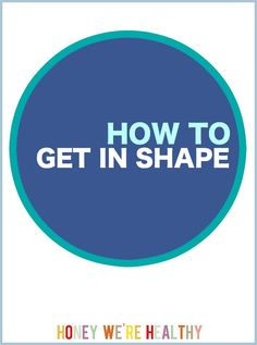 How to Get in Shape // 5 Step Plan