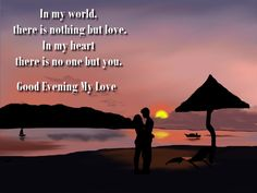 The most Romantic collection of Good Evening Pictures For Lover. share the Best Good Evening Pictures with romantic, share them with your someone special. Romantic Evening, Most Romantic, Good Evening Wishes, Evening Pictures, Evening Quotes, Soulmate Love Quotes, Digital Art, World, Artwork
