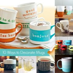 10 Ways to Decorate Mugs - diycandy.com