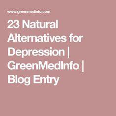23 Natural Alternatives for Depression | GreenMedInfo | Blog Entry
