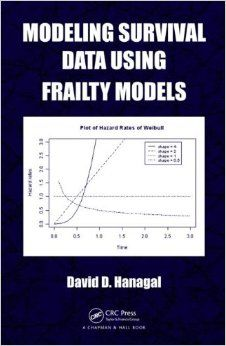 Modeling survival data using frailty models / David D. Hanagal