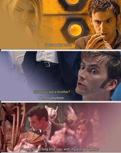 These lines always make me sad, to remember what he's been through, we forget a lot that he had a family, a wife he loved a nice home on gallifrey )for the most most part$ friends brothers sisters neices nephews kids grandkids parents, looking forward to the day he'd get to be at susans wedding. He had to give them all up for the safety of everyone else in the universe....hes too good a man to have seen all hes seen outlived far too many.