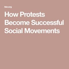 How Protests Become Successful Social Movements