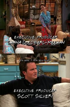""""""" ~ Friends Quotes ~ Season The One Where Chandler Takes a Bath Friends Season 8, Group Of Friends, David Crane, Monica And Chandler, How High Are You, Be True To Yourself, Executive Producer, Best Tv Shows, I Laughed"""
