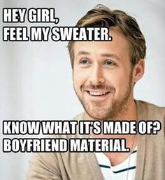 Boyfriend Material - Ryan Gosling