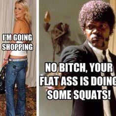 Oh yes!!!  Squats do a booty good!  This is too funny!  Read up for more great reasons to get to the gym!