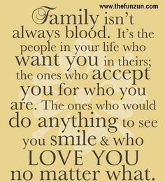 Family is anyone you love..,