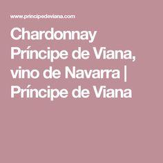 Chardonnay Príncipe de Viana, vino de Navarra | Príncipe de Viana