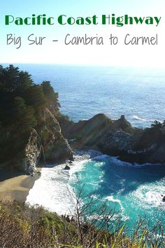 Road trip up the Pacific Coast Highway. Tips and tricks for traveling Big Sur. What to do in Cambria and Carmel on the PCH.