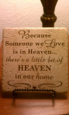 "x Porcelain Tile Sign with Stand.""Because Someone we Love is in Heaven. Tile Projects, Diy Projects To Try, Cricut Tutorials, Cricut Ideas, How To Make Signs, Diy Home Crafts, New Sign, Heaven 17, Sympathy Cards"