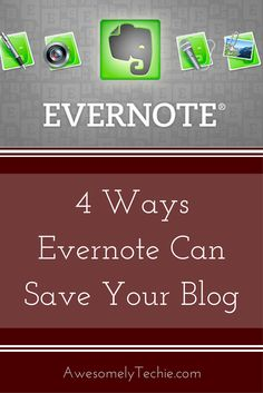 4 Ways Evernote Can