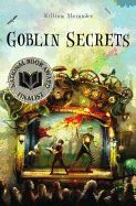 2012 National Book Award Winner for Young People's Literature - Goblin Secrets by William Alexander Good Books, Books To Read, My Books, National Book Award Winners, Witch Names, The Secret Book, Books For Boys, Fantasy Books, Fantasy Fiction