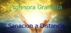 Primeramente te invito a leer: QUIEN ES LA PROFESORA GRAHASTA (pincha en el enlace)     SANACIÓN A DISTANCIA     Después de 17 añ...