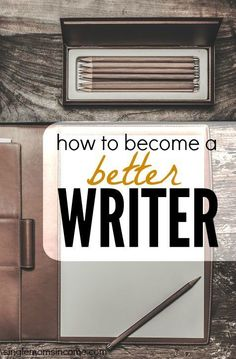 How can i be a better reader/writer?