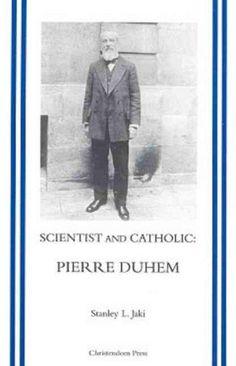 Scientist and Catholic Pierre Duhem