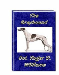 The Greyhound by COL. ROGER D. WILLIAMS. $2.45