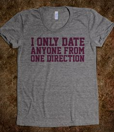 Awesome 'I Only Date Anyone From One Direction' Girls T-Shirt