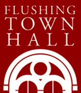 Flushing Town Hall- Center for culture & the arts (To look for: exhibitions and film festivals)