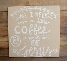 Coffee and Jesus wood sign on Etsy, $20.00