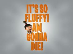 #fluffy #despicable me