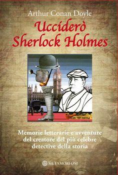 Arthur Conan Doyle è passato alla storia non solo letteraria, ma anche del costume – come inventore del personaggio di Sherlock Holmes. Era quanto di peggio Doyle potesse augurarsi, visto che il suo sogno era di passare ai posteri come autore di poderosi romanzi storici, saggi sulla Grande Guerra o autore di trattati sullo spiritismo. Per questo in vita cercò più volte di ucciderlo...