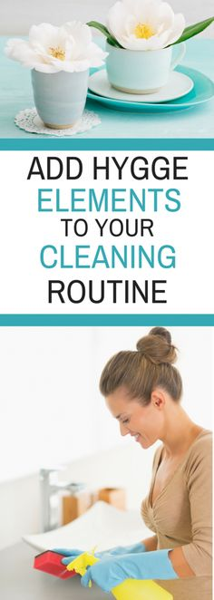 Add Hygge Elements to Your Cleaning Routine - the Hygge lifestyle doesn't just apply to candles and comfy chairs. You can add hygge ideas to different areas of your life.