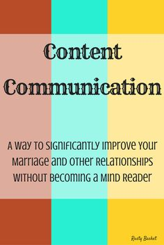 Learn how content communication with others can help them (and you) know wants and needs instead of trying to read minds.