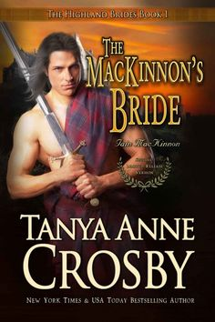 The MacKinnon's Bride by Tanya Anne Crosby on StoryFinds -#Bookinseries #FREE - Descended of the legendary sons of MacAlpin, Iain MacKinnon refuses to bow to the English. https://storyfinds.com/book/3399/the-mackinnons-bride