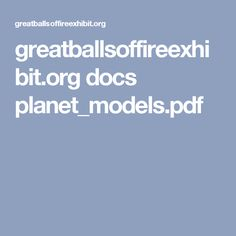 greatballsoffireexhibit.org docs planet_models.pdf