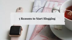 5 reasons why you should start your own blog.